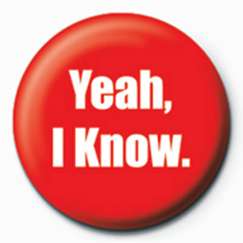 Fun - Button Badge - Yeah, I Know