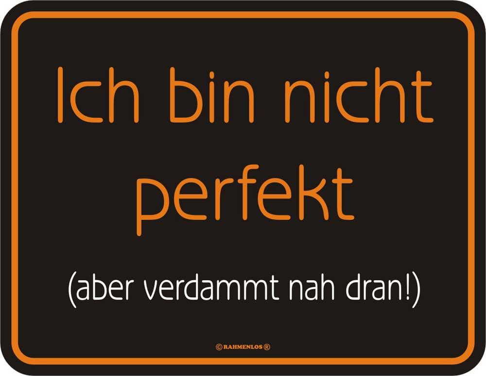 Ich bin nicht perfekt - Blech-Schild Spruch - Fun-Schilder - 22x17