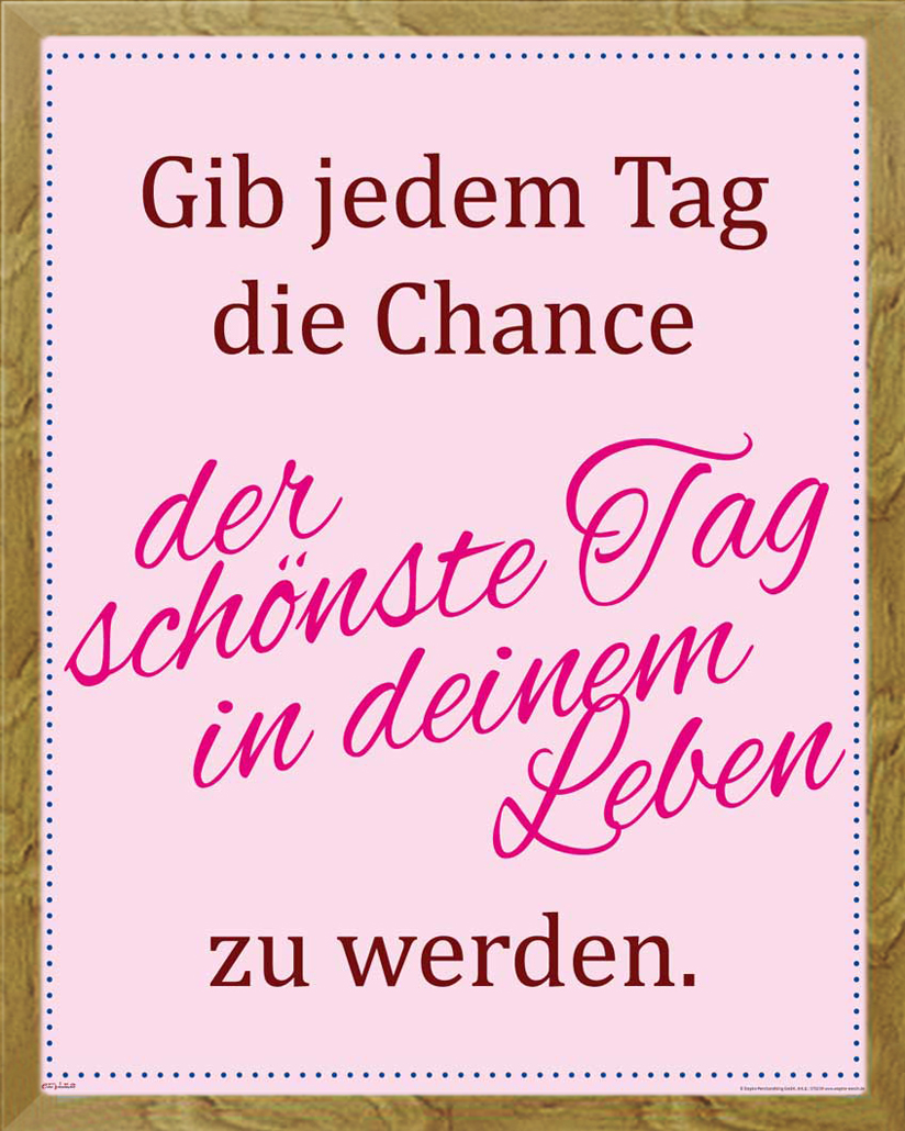 motivational gib jedem tag die chance mini poster 40x50. Black Bedroom Furniture Sets. Home Design Ideas