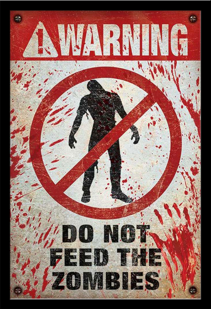 do not Feed The Zombies Fun-Poster Print-Size 61x91,5 cm Fun-Warning