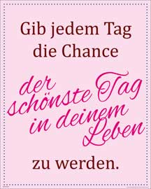 Poster - Motivational Gib jedem Tag die Chance…