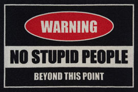 Poster - Fußmatte Warning! No Stupid People