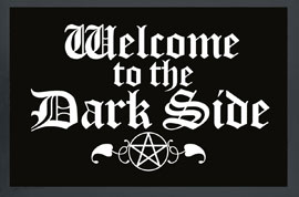 Poster - Fußmatte Welcome to the Dark Side - Gothic
