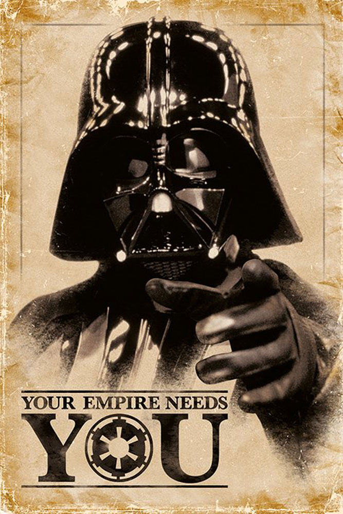 Star Wars - Poster - Your Empire Needs You