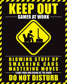 Poster - Gaming Gamer At Work - Keep Out