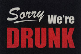 Poster - Fußmatte Sorry - We are Drunk