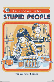 Poster - Steven Rhodes Let's Find A Cure For Stupid People